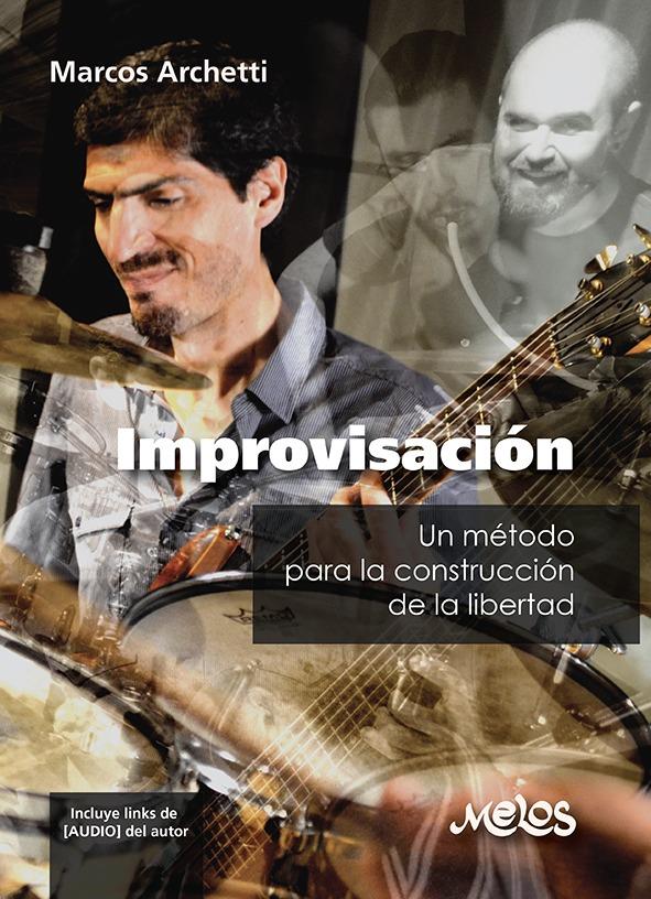 Improvisación, Un Método…
