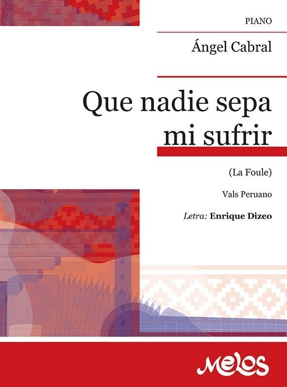 Que Nadie Sepa Mi Sufrir (vals Peruano)