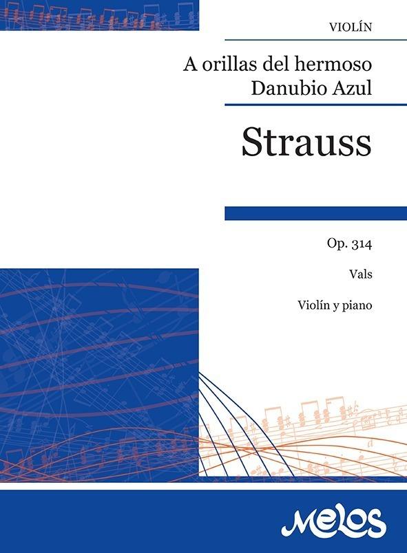 A Orillas Del Hermoso Danubio Azul, Op.314