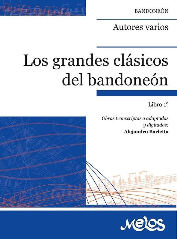Los Grandes Clásicos Al Bandoneón – Libro 1º