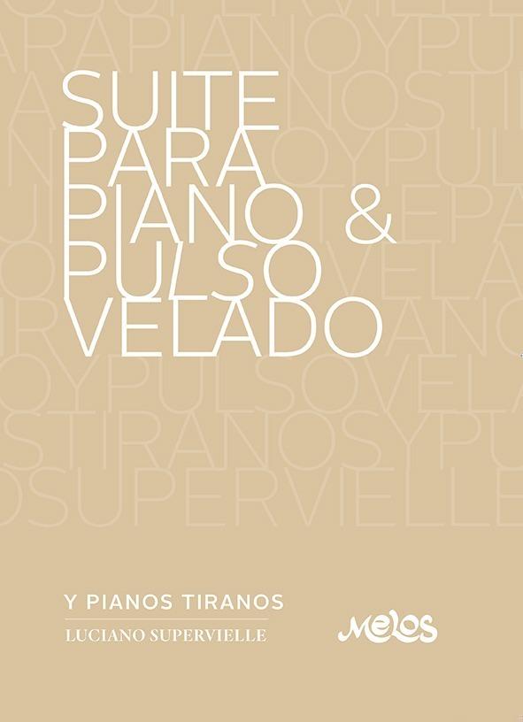 Suite Para Piano & Pulso Velado