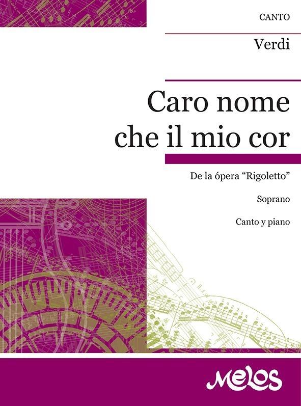 Caro Nome Che Il Mio Cor (de Rigoletto )