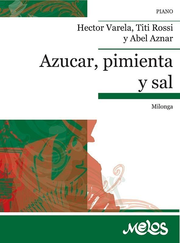 Azucar, Pimienta Y Sal (milonga)
