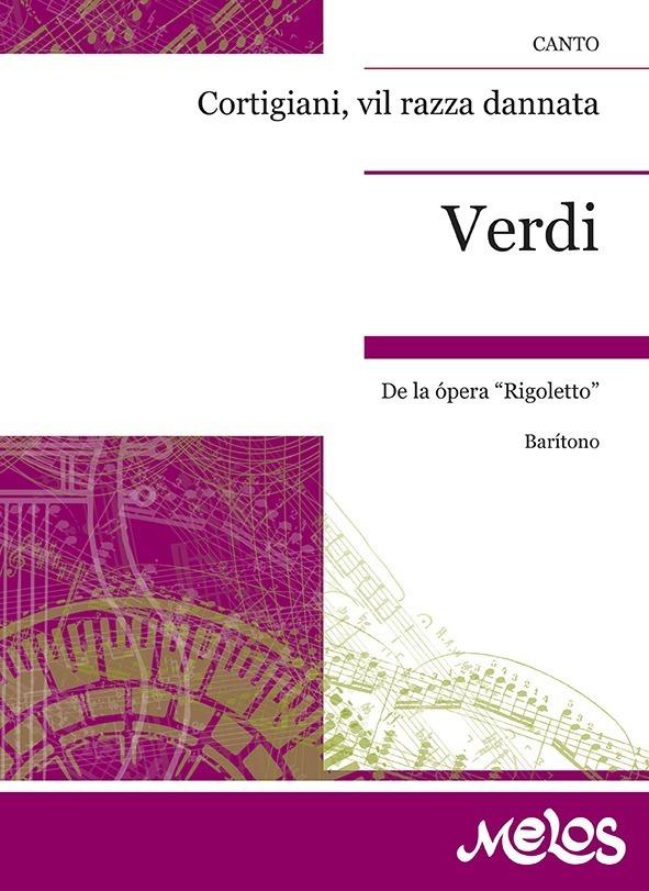 Cortigiani, Vil Razza Dannata (de Rigoletto )