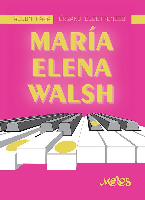 Álbum Para Órgano Electrónico – María Elena Walsh