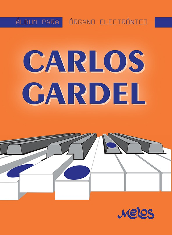 Álbum Para Órgano Electrónico, Carlos Gardel