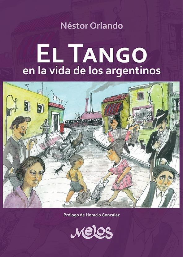 El Tango En La Vida De Los Argentinos