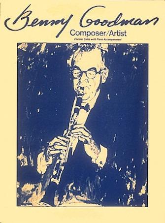 Benny Goodman – Composer/artist