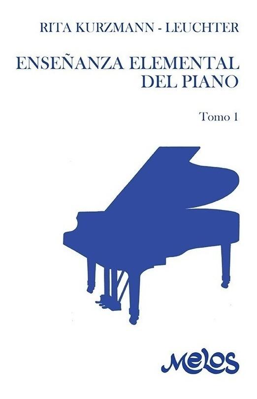 Enseñanza Elemental Del Piano – Tomo 1