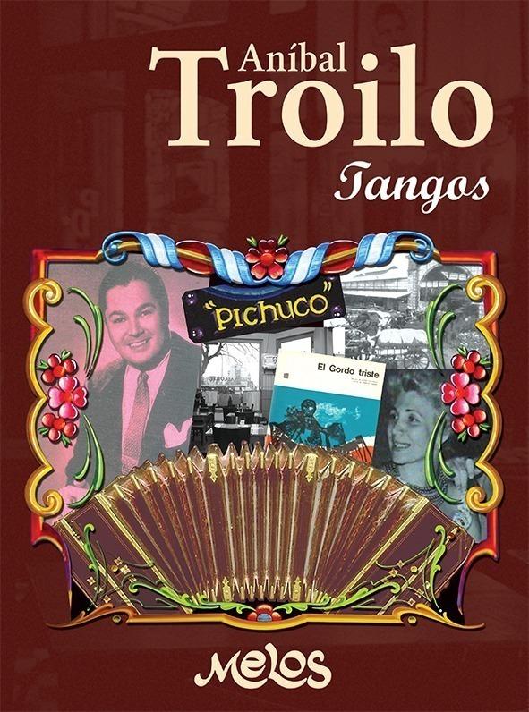 Aníbal Troilo, Tangos