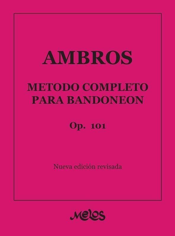 Método Completo Para Bandoneón, Op. 101