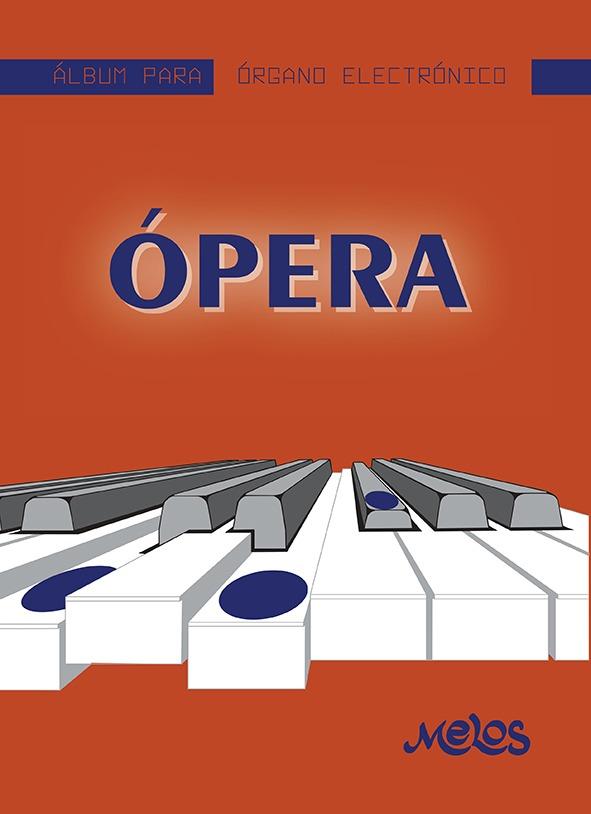 Álbum Para Órgano Electrónico, Ópera