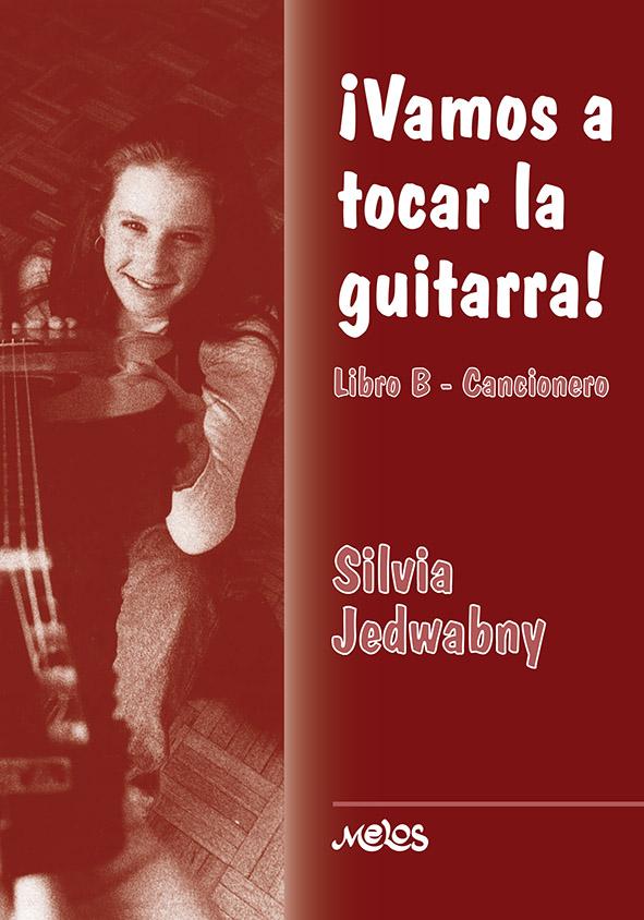 Vamos A Tocar La Guitarra – Libro B