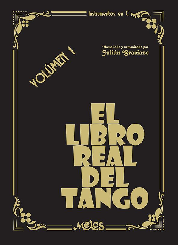 El Libro Real Del Tango, Volúmen 1